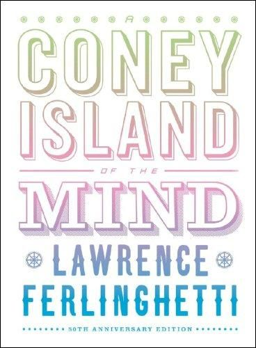 """Coney Island of the mind"" Lawrence Ferlinghetti"