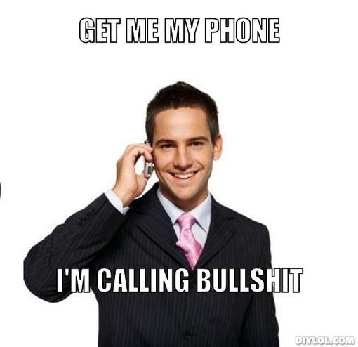bcb76ba3b4ef5bd280b88142acd64f86 cell phone bullshit meme generator get me my phone i m calling