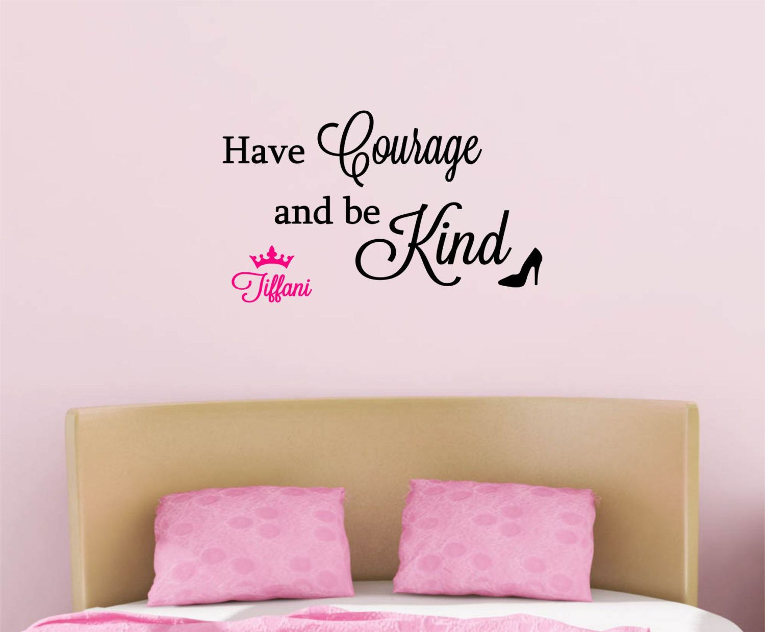 Have courage and be kind custom vinyl vinyl wall art cinderella