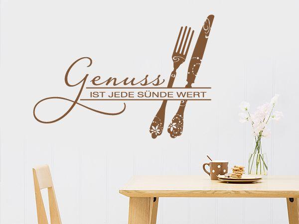 Genuss ist jede Sünde wert Sprüche Pinterest Genuss - wandtattoo küche guten appetit