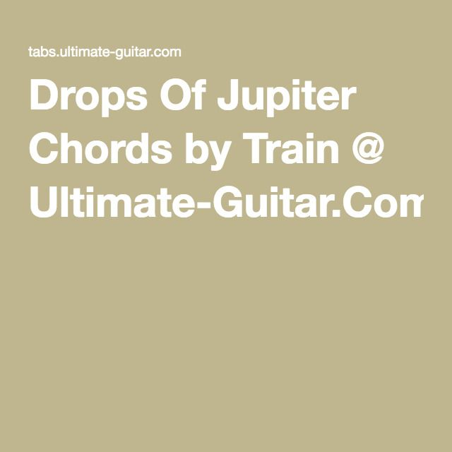Drops Of Jupiter Chords by Train @ Ultimate-Guitar.Com | guitar ...