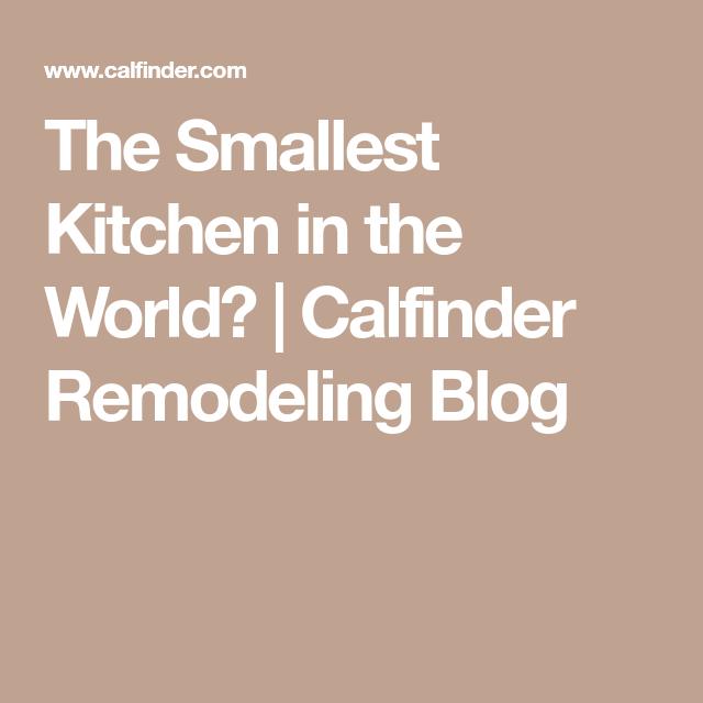 The Smallest Kitchen In The World Calfinder Remodeling Blog Van