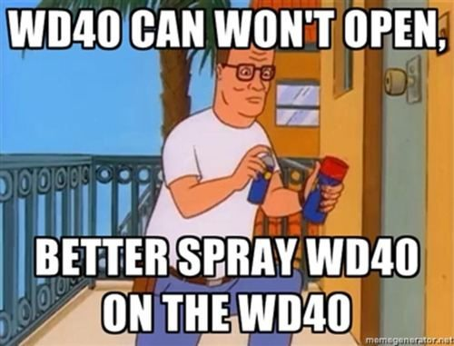 Wd40 Won T Open Better Spray Wd40 On The Wd40 King Of The Hill