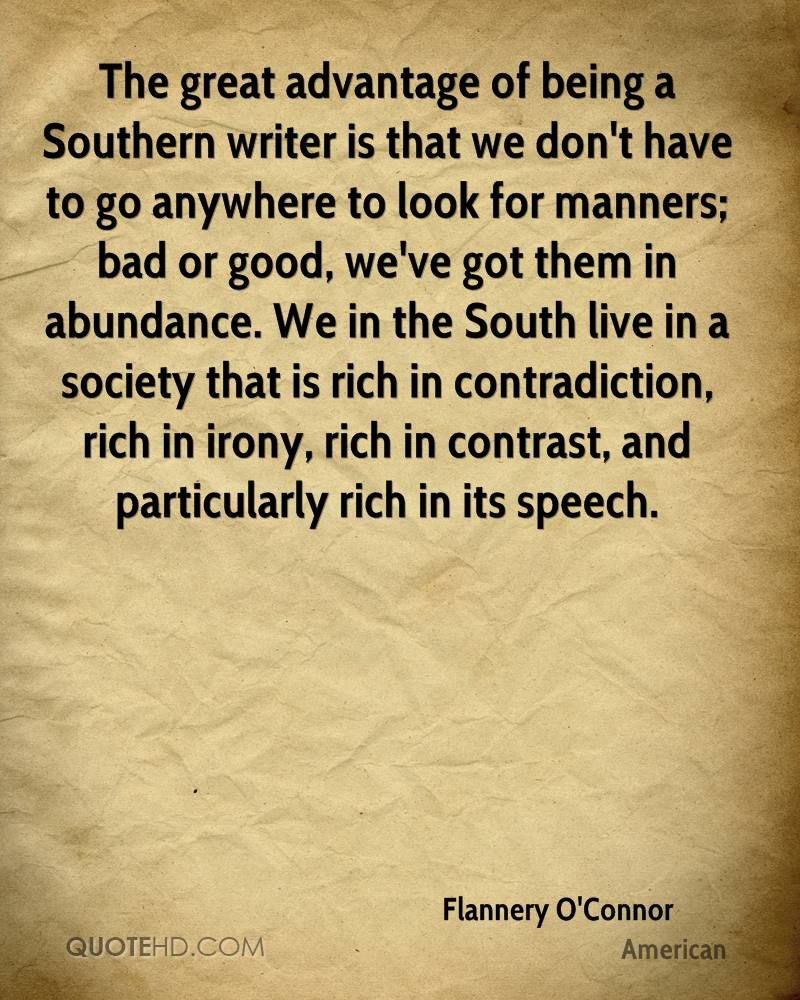 flannery o connor quotes the great advantage of being a southern flannery o connor quotes the great advantage of being a southern writer is that