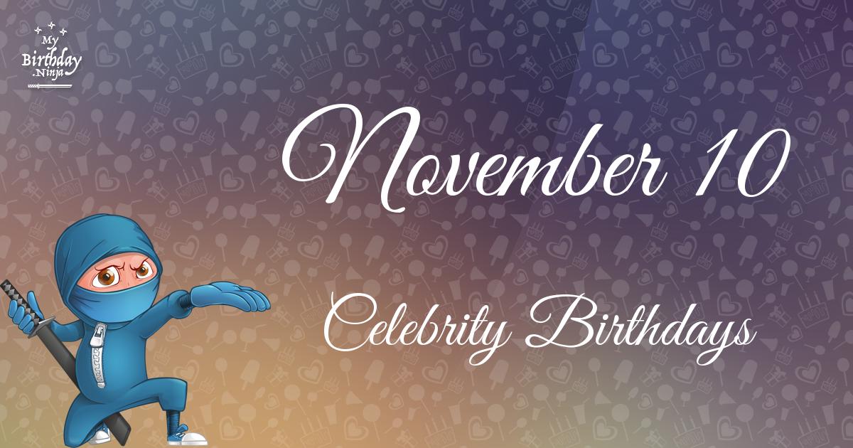 November 10 Celebrity Birthdays No One Tells You About Free Birthday Stuff Birthday Fun Birthdays