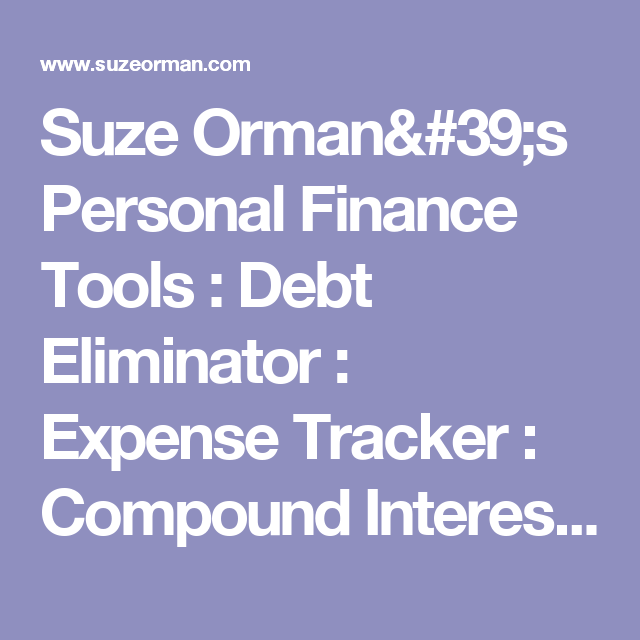 Suze Orman 39 S Personal Finance Tools Debt Eliminator Expense Tracker Compound Interest Forecaster Reverse Mortgage Refinance Mortgage Expense Tracker