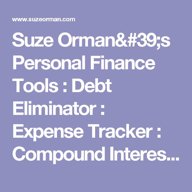 Suze Orman 39 S Personal Finance Tools Debt Eliminator Expense Tracker Compound Interest Forecaster Reverse Mortgage Refinance Mortgage Expense Tracker