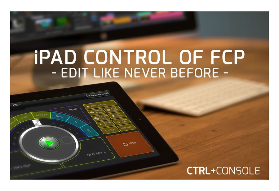 Control FCP & Premiere with your iPad! Meet CTRL+Console