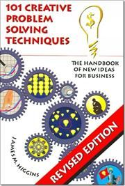 The Author Presents 101 Techniques Essential For Solving Problems Creatively The Book Describes The Trad Creative Problem Solving Problem Solving 101 Creative