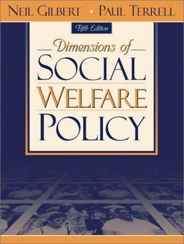 Dimensions Of Social Welfare Policy 5th Edition By Neil Gilbert Http Www Amazon Com Dp 0205337635 Ref Cm Sw R Pi Dp S2rhsb02p77f6 Welfare Policies Social