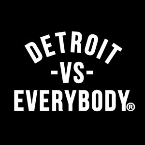 Detroit Vs Everybody Detroit Vs Everybody Detroit Vs The World