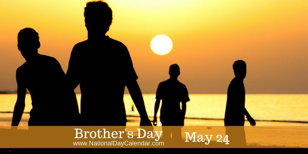 Brother S Day May 24 National Day Calendar National Day Calendar National Brothers Day National Days