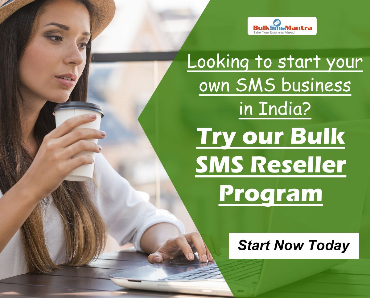 Looking to start your own SMS business in India? Try our Bulk SMS reseller program that includes white label website & technical support all in competitive. Know more visit : http://www.bulksmsmantra.com/reseller.html