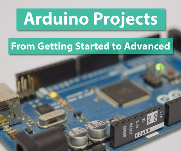 Arduino Projects Collection - From Getting Started To Advanced ...