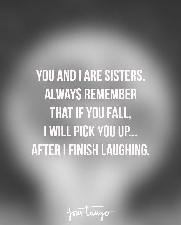 25 Sister Quotes That Perfectly Sum Up Your Crazy Relationship Sister Quotes Funny Little Sister Quotes Cute Sister Quotes