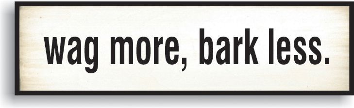 Wooden Sign, Wag More Bark Less | Yankee Magazine