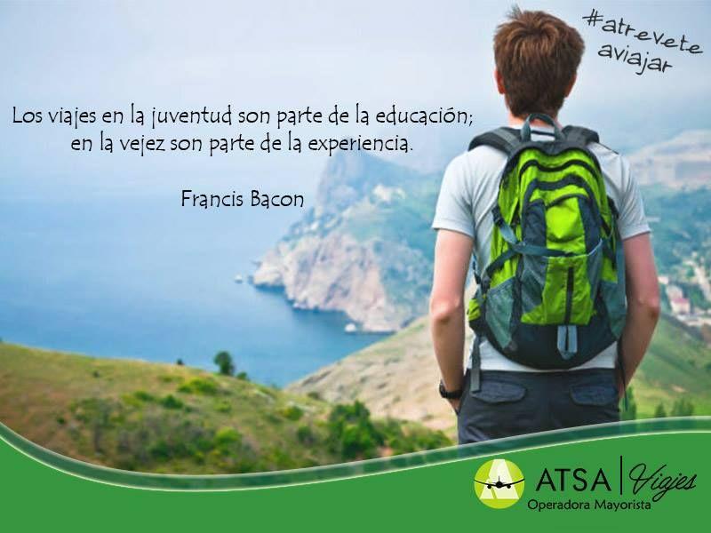 Los viajes en la juventud son parte de la educación; en la vejez son ...