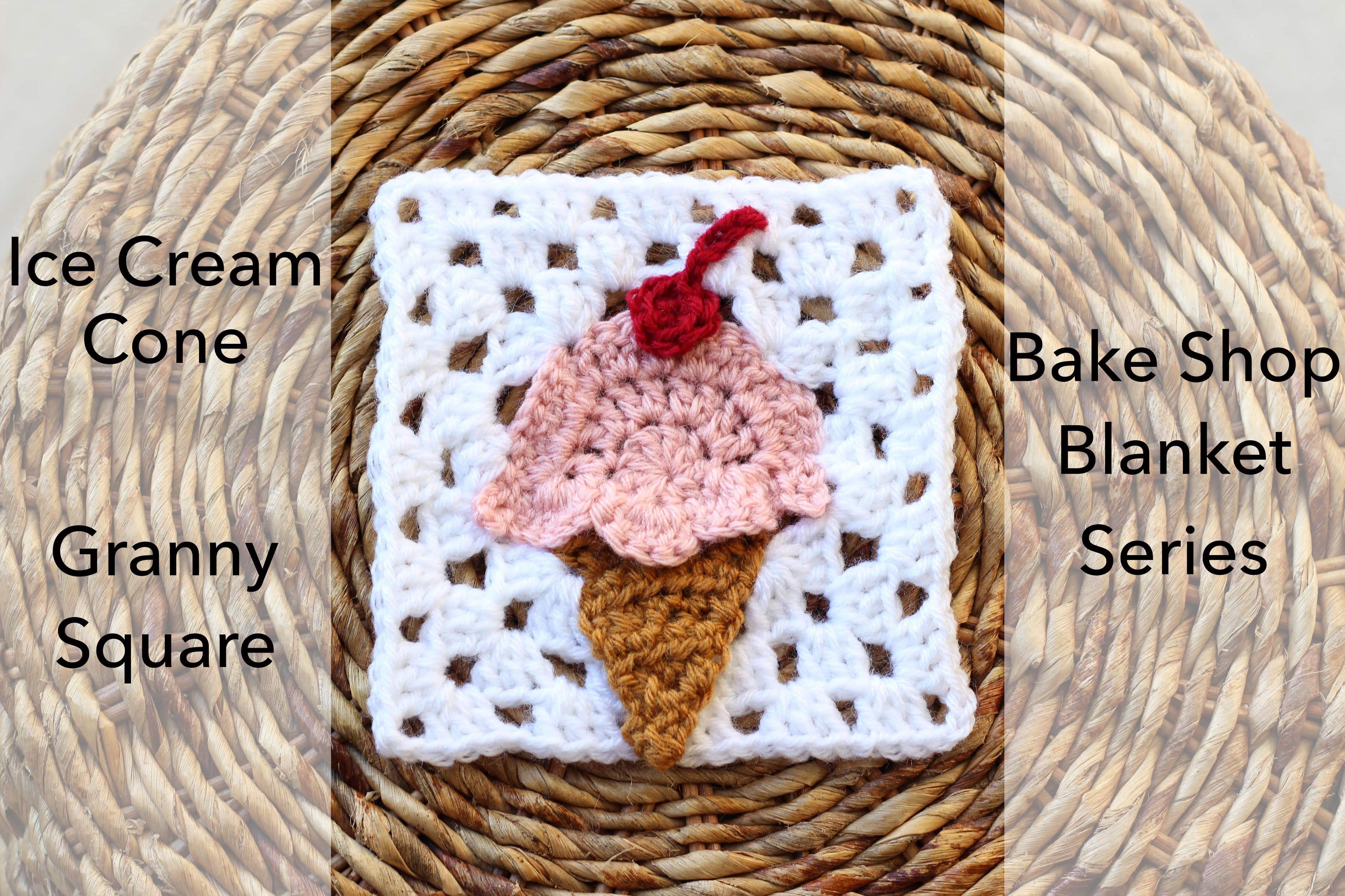Crochet Ice Cream Cone Granny Square | Bake Shop Blanket Series | Sewrella