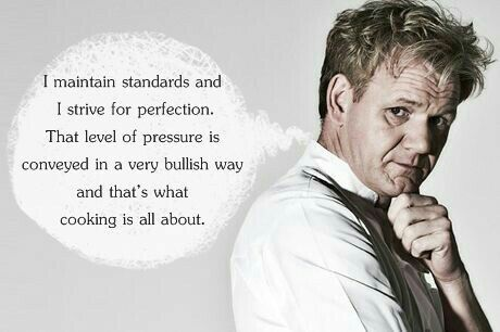 Chef Ramsay quote Chef quotes