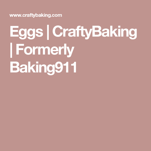 Eggs | CraftyBaking | Formerly Baking911