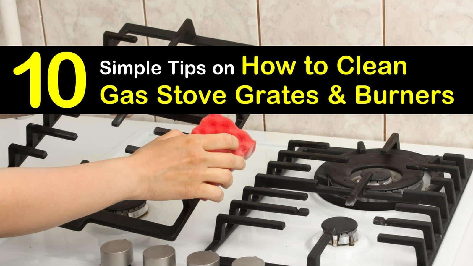10 Simple Ways To Clean Gas Stove