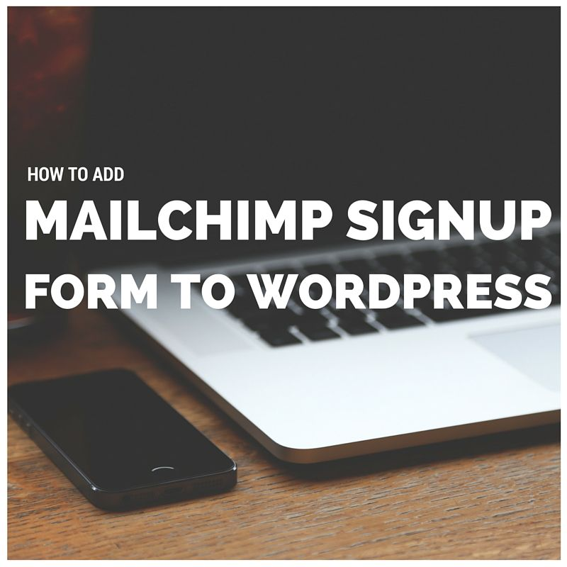 How to Add MailChimp Signup Form to Wordpress | Makitweb