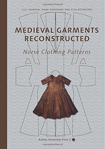 Medieval Garments Reconstructed: Norse Clothing Patterns: Amazon.de: Lilli Fransen, Anna Norgard, Else Ostergard: Fremdsprachige Bücher