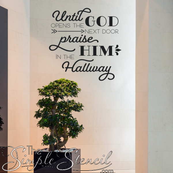 until god opens the next door praise him in the hallway on wall stickers for hall id=79390