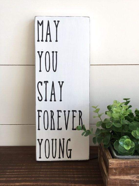 May You Stay Forever Young Wood Sign Parenthood Farmhouse Decor