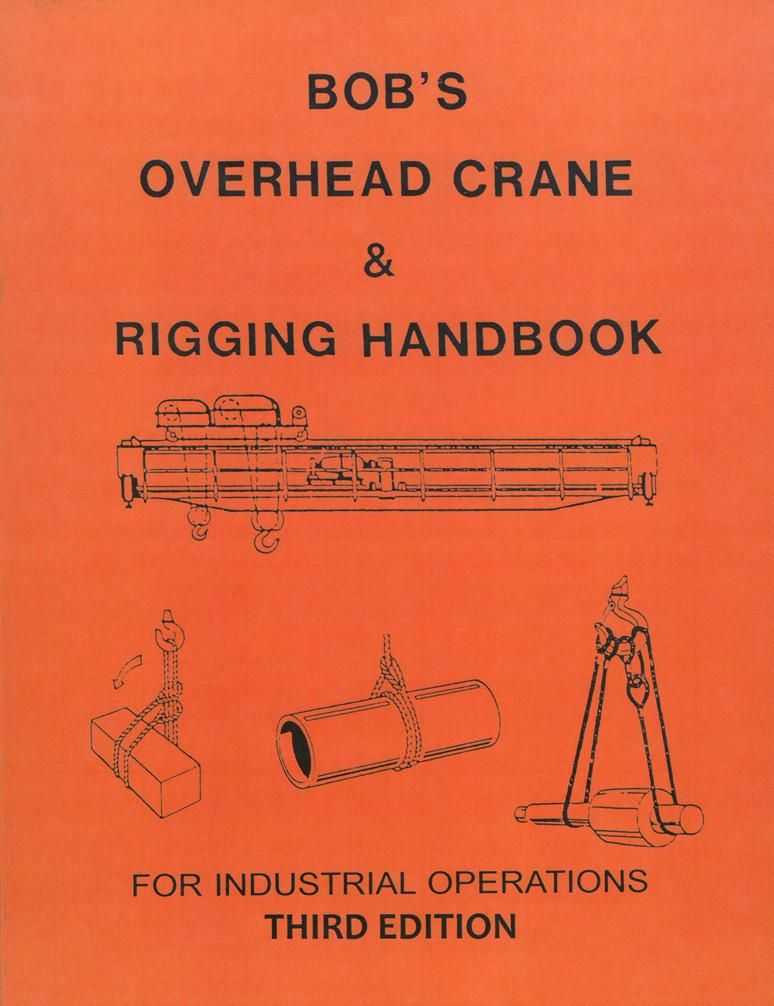 Bobs Rigging Crane Handbook The Hoisting Triangle Third Edition