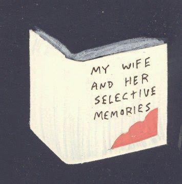 Minha esposa e sua memória seletiva