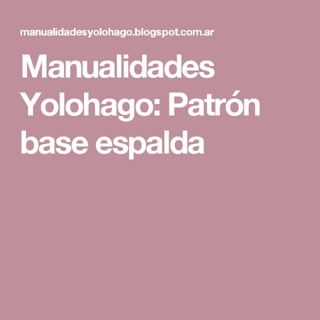 Manualidades Yolohago: Patrón base espalda