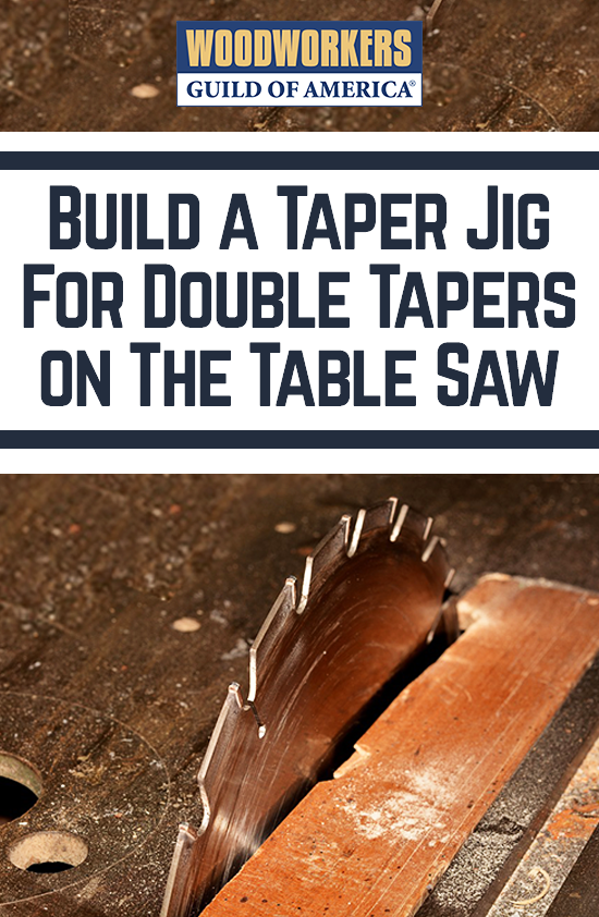 Double Taper Using A Taper Jig Woodworking Jigs Woodworking