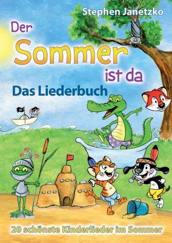 der sommer ist da  20 schönste kinderlieder im sommer