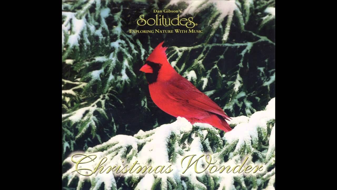 'Christmas Wonder - Solitudes' ~beautiful instrumentals with sounds of nature by Dan Gibson