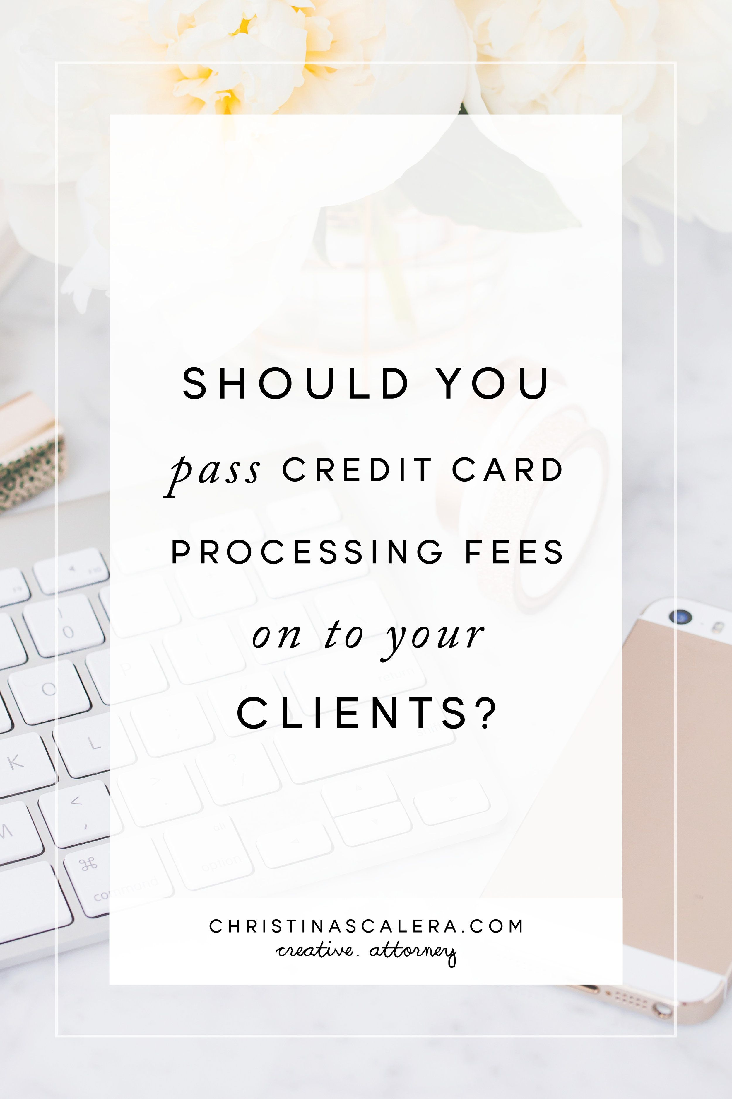 Should You Pass Credit Card Processing Fees on to Your Clients | Blog