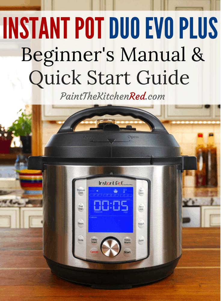 Instant Pot Duo Evo Plus Beginner S Quick Start User Guide Instant Pot Instant Pot Recipes Easy Instant Pot Recipes