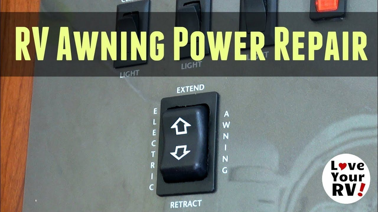 Rv Power Awning Repair Manual Switch Stopped Working Youtube Repair Repair Manuals Power