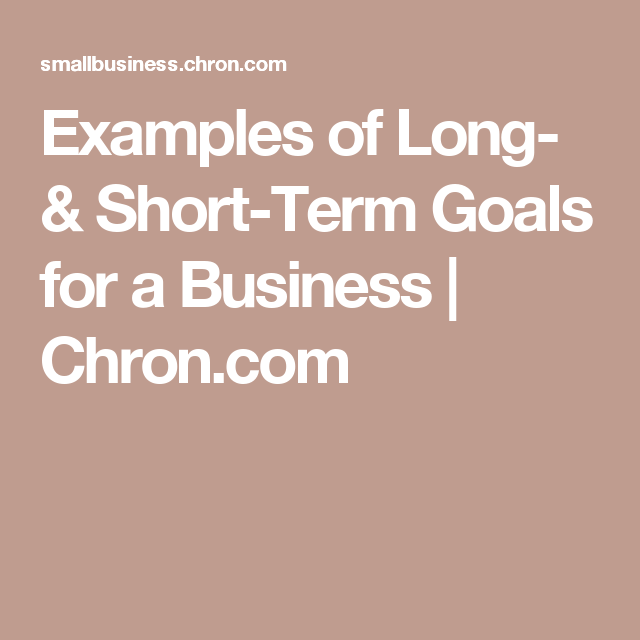 Examples Of Long Short Term Goals For A Business Short Term