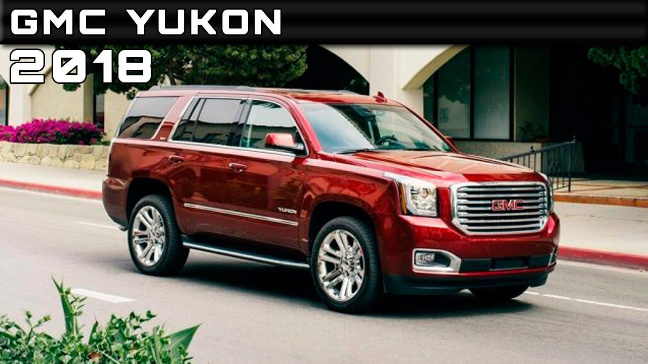 2018 Gmc Yukon Colors Release Date Redesign Price One Of The