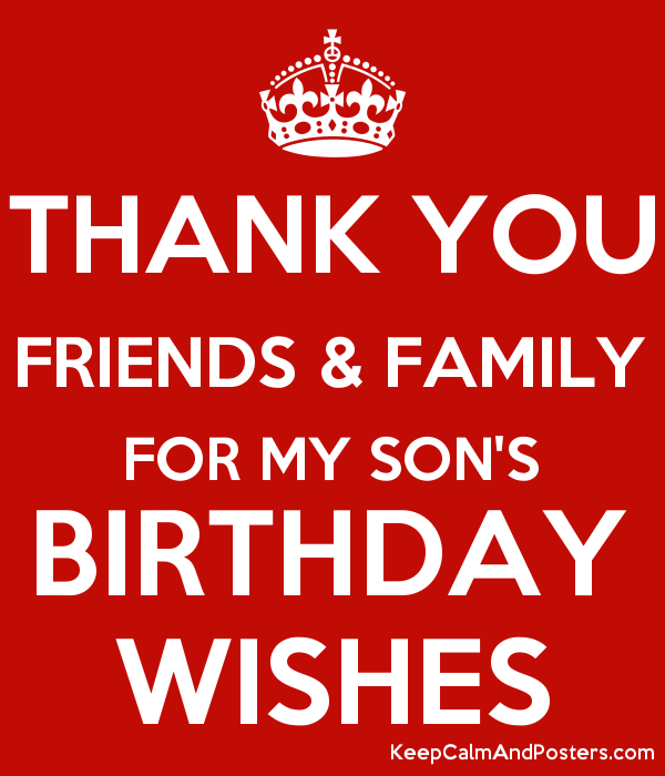 Thank You Friends Family For My Son S Birthday Wishes Keep Calm And Poster Birthday Wishes For Son Birthday Wishes For Myself Thank You Quotes For Birthday