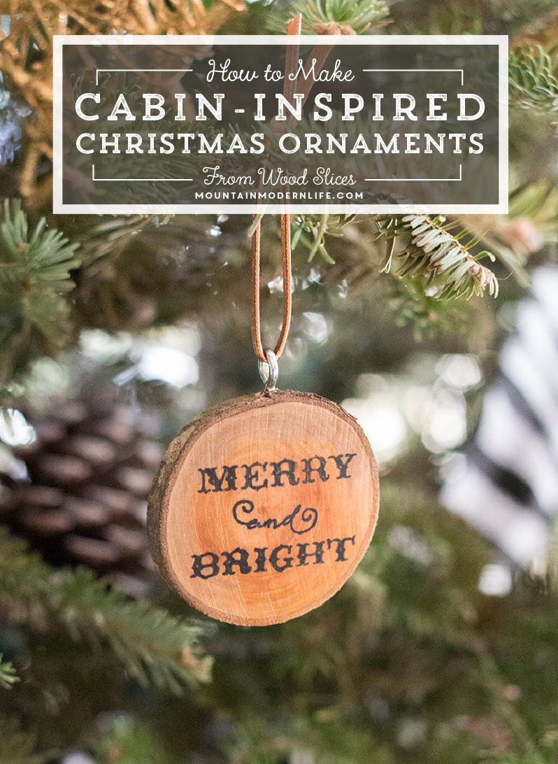 Cabin Inspired Christmas Ornaments Christmas Ornaments Rustic Christmas Diy Diy Christmas Ornaments