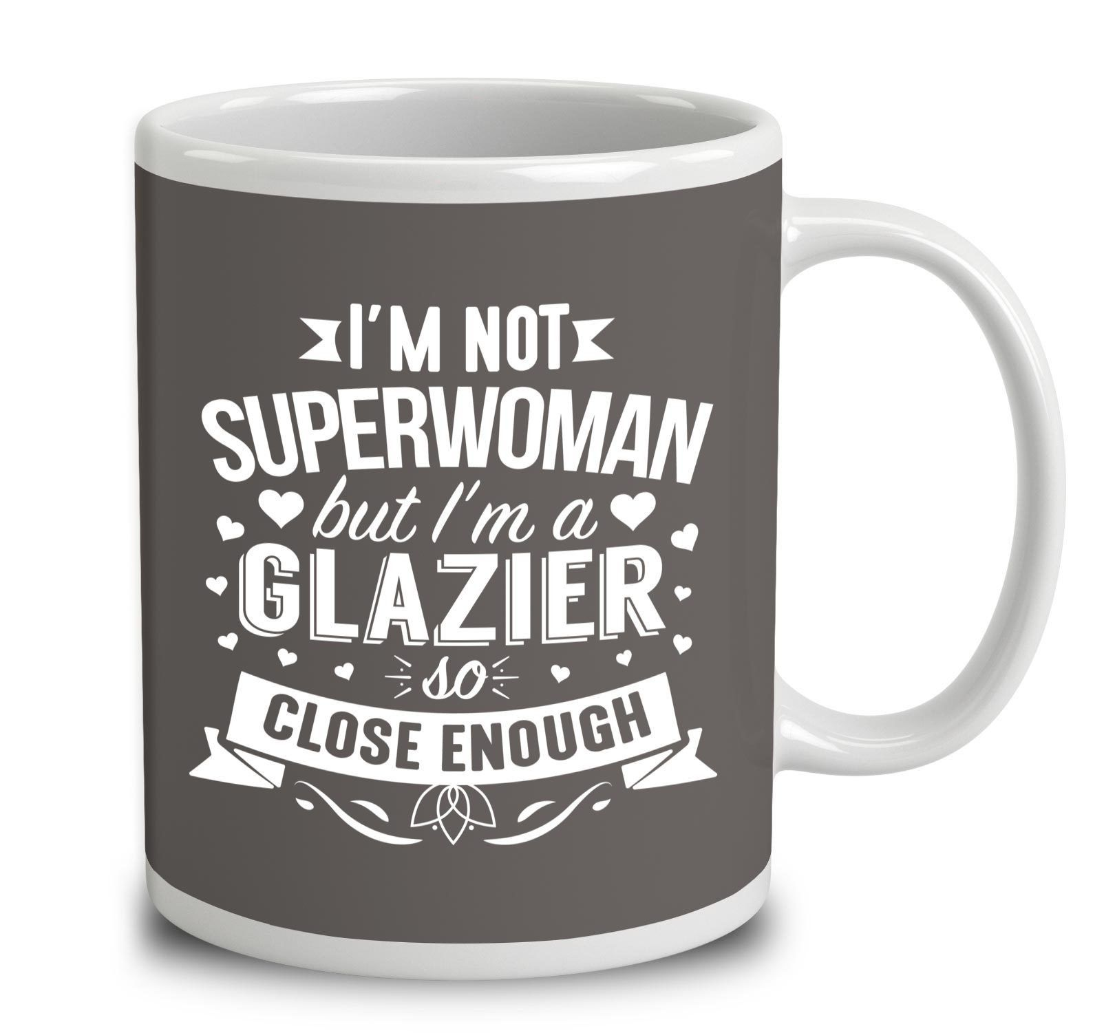I'm Not Superwoman But I'm A Glazier