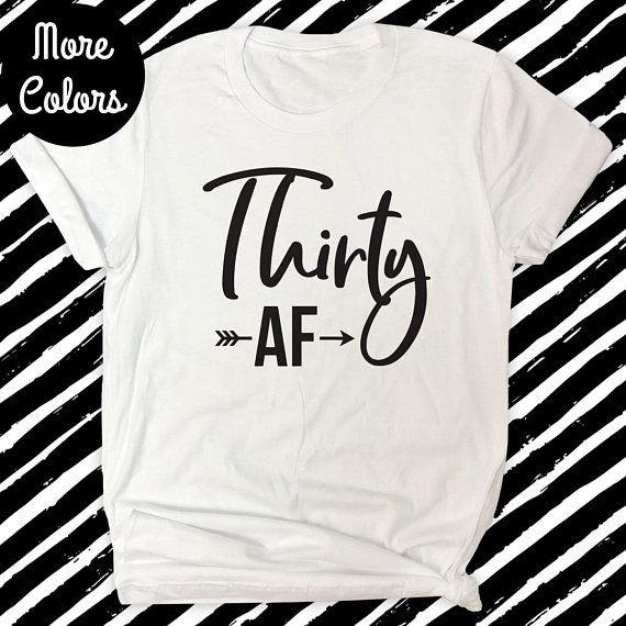30 AF Shirt 30th Birthday T Womens Turning Gift