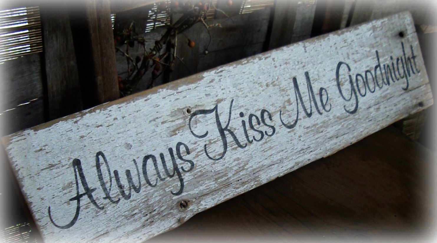Rustic Chipppy Shabby Cottage Chic Decor Always Kiss Me