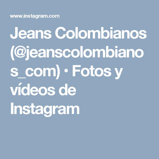 Jeans Colombianos (@jeanscolombianos_com) • Fotos y vídeos de Instagram