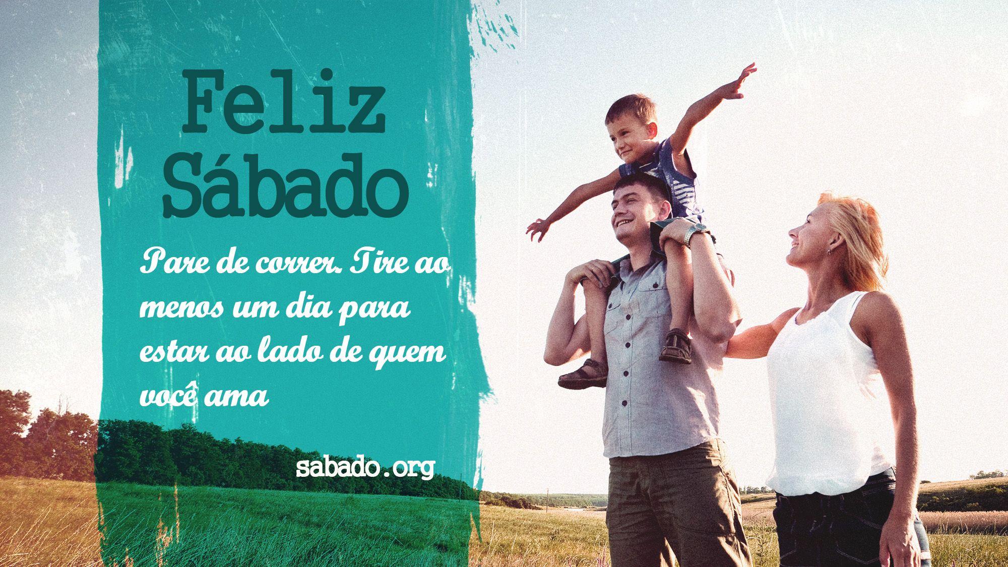 Frases Pai Abandona Filho: Feliz Sábado =) Www.sabado.org