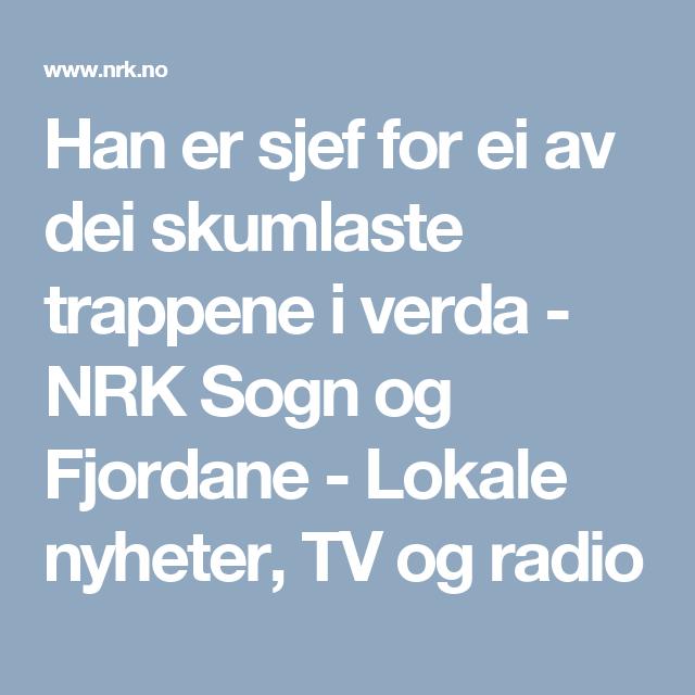 Han er sjef for ei av dei skumlaste trappene i verda - NRK Sogn og Fjordane - Lokale nyheter, TV og radio