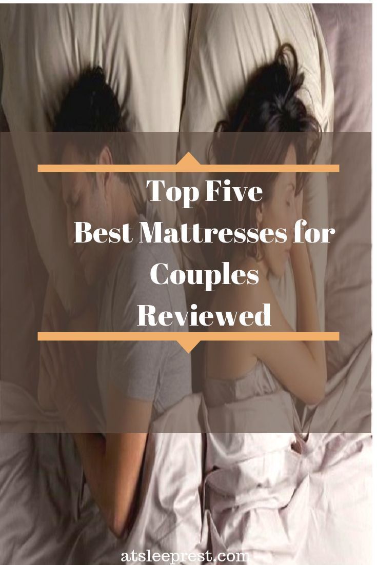 The Top 5 Best Mattresses For Couples With Different Preferences Best Mattress Sleep Solutions Mattress