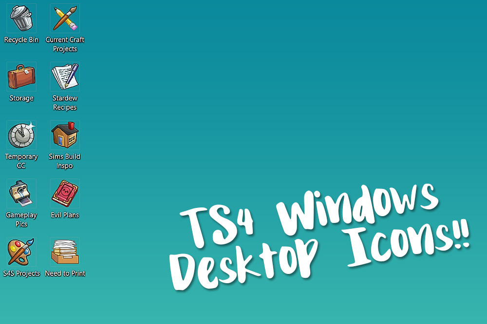 Ts4 Windows Desktop Icons I Ve Had This Idea Sort Of Bopping Around In My Head For Awhile And I Finally Decided To Sit Down An Desktop Icons Icon How To Plan